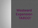 Westward Expnasion Taboo! Review Game
