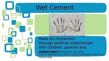 Wet Cement (Region 2 Head Start Conference Training)