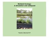 Wetland Ecology: A simulation and webquest