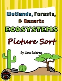 Wetland, Forest, & Desert Picture Sort, Booklet, and Ecosystem Wheel