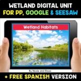 Wetland Habitats Digital Activities for Google and Seesaw
