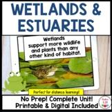 Wetlands and Estuaries Complete Unit Distance Learning Friendly