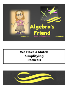 We Have a Match Simplifying Radicals