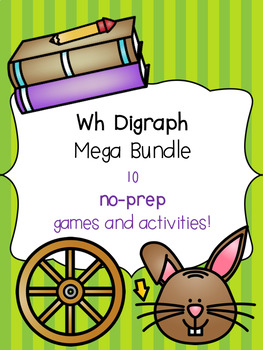 Wh Digraph Mega Bundle! [10 no-prep games and activities]