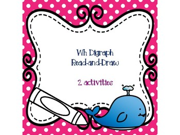 Wh Digraph Read-and-Draw