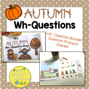 Wh- Question Games and Activities - Fall