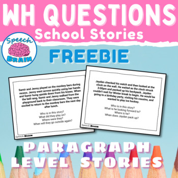 WH Question Cards: Paragraph-Level Stories with Who, What, Where, When Questions