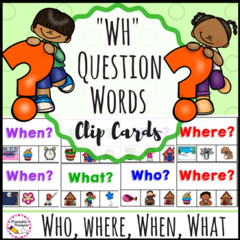 Wh Question Clip Cards