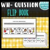 Wh- Question Flip Book