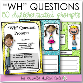"""Wh"" QUESTION PROMPTS: Asking Questions and Responding To Others"