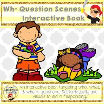 Wh Question Scenes: Interactive Book