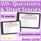 Wh- Questions & Short Stories, Auditory Comprehension, Boom Cards