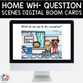 Wh Questions Boom Cards Speech Therapy Home Scenes