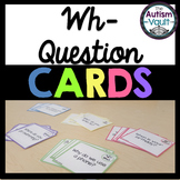Wh- Questions Cards for Special Education and Autism