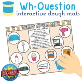 Wh- Questions Dough Mats (Who, What, Where, When, Why) for playdoh + Boom Cards