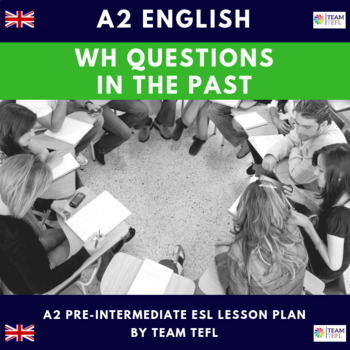 Wh Questions In The Past A2 Pre-Intermediate Lesson Plan For ESL