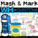 Wh- Questions: Mash & Mark