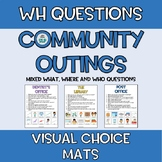 Wh Questions VISUAL CHOICE MATS Community Outings CBI Speech Language Therapy
