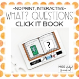 Wh- Questions: What? Click It Book {No Print} Distance Learning
