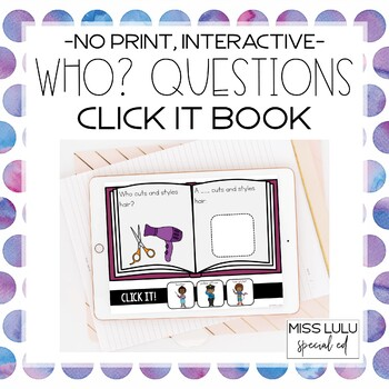 Wh- Questions: Who? Click It Book {No Print} Distance Learning
