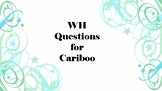 Wh-Questions for Cariboo