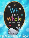 "Wh is for Whale (Diagraph ""Wh"" Word Work Unit)"