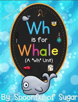 """Wh is for Whale (Diagraph """"Wh"""" Word Work Unit)"""