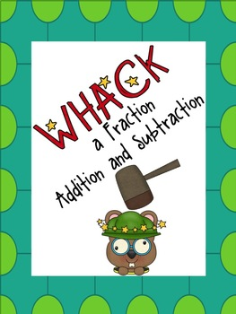 Whack-A-Fraction: Fraction Operations Addition and Subtraction Version