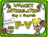 Whacky Articulation Say and Search F and V