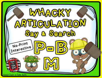 Whacky Articulation Say and Search P, B, M
