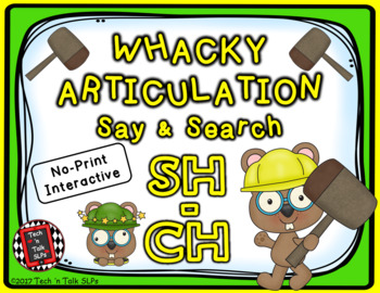 Whacky Articulation Say and Search SH and CH
