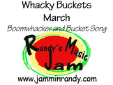 Whacky Buckets March