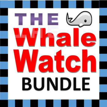 Whale Watch Bundle        The Bundle for any class going on a Whale Watch