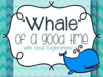 Whale of a Good Time Vocal Explorations