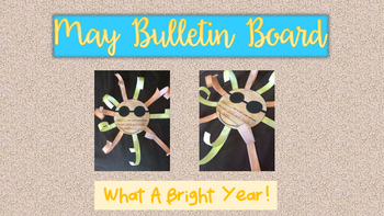 What A Bright Year!  May or June Bulletin Board