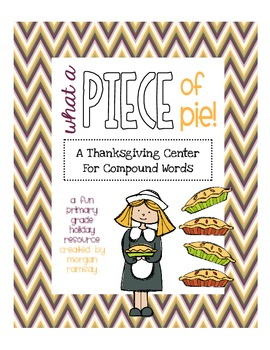 """What A Piece Of Pie!"": Compound Words Center"