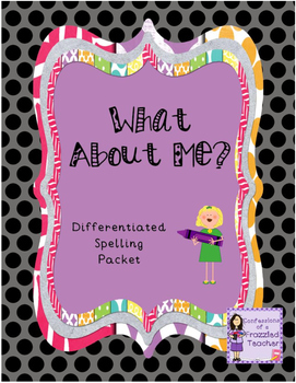 What About Me? Differentiated Spelling (Scott Foresman Reading Street)