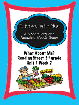 What About Me?  Reading Street 3rd grade  I Have, Who Has game