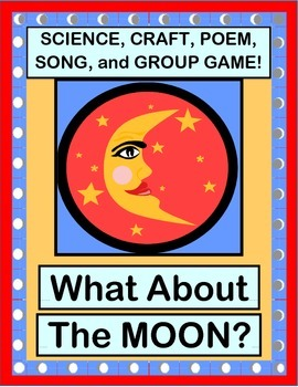 """""""What About the Moon?"""" -  Science, Craft, Group Game, Poem, and Song!"""