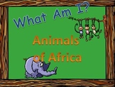 What Am I? Animals of Africa
