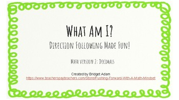 What Am I?  Following Directions- Decimal Version