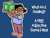 What Am I Holding? An Adjective Game Idea