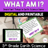 What Am I? Important Things In Earth Science *Game* - 5th Grade