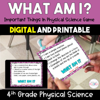 What Am I? Important Things In Physical Science *Game* - 4