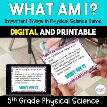 What Am I? Important Things In Physical Science *Game* - 5th Grade