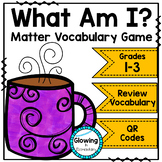 What Am I? Matter Vocabulary Game