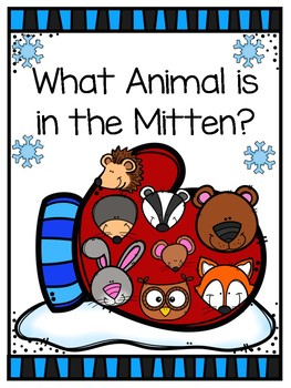 What Animal is in the Mitten (What & You Emergent Reader + Teacher Version)