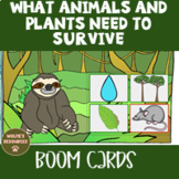 What Animals And Plants Need To Survive Boom Cards