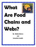 What Are Food Chains and Webs? By Bobbie Kalman & Jacqueline Langille