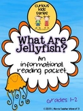 What Are Jellyfish? Nonfiction Informational Reading Packet CCSS